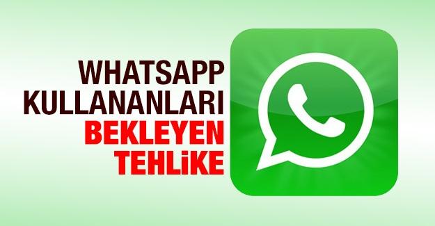 WhatsApp kullananları bekleyen tehlike!