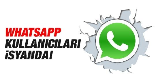 WhatsApp kullanıcıları isyanda!