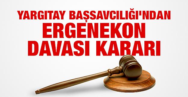 Yargıtay Başsavcılığı'ndan Ergenekon davası kararı